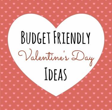 Budget Friendly Valentine's Day Ideas