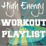 High Energy Workout Playlist