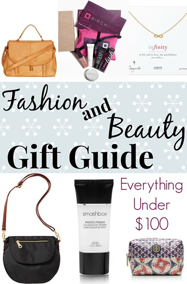 Fashion and Beauty Gift Guide Everything Under $100