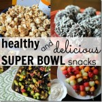 Healthy and Delicious SUPER BOWL Snacks