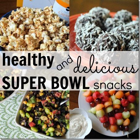 Healthy and Delicious SUPER BOWL Snacks