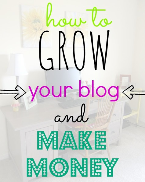 How to Grow Your Blog and Make Money