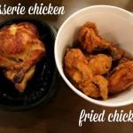 rotisserie chicken vs fried chicken