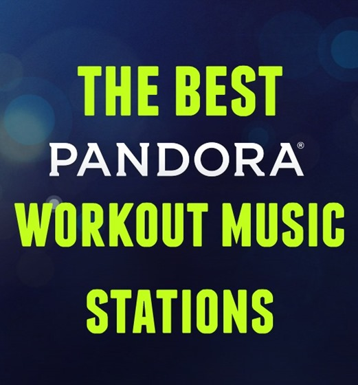 Best Pandora Workout Music Stations