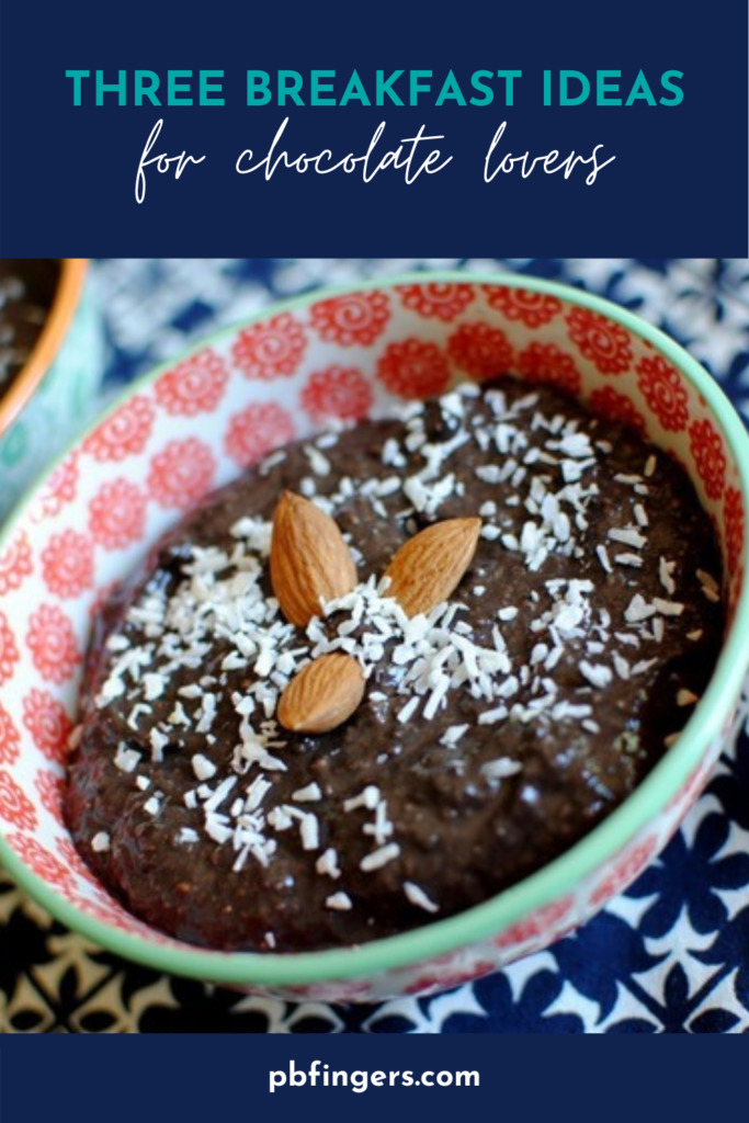 Three Breakfast Ideas for Chocolate Lovers