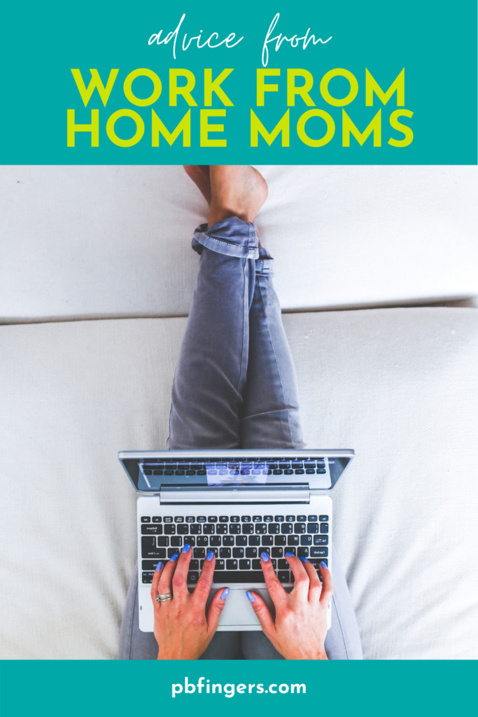 Advice From Work-From-Home Moms