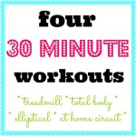 Four 30-Minute Workouts