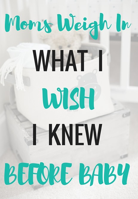 What I Wish I Knew Before Baby - Real Moms Share Their Advice!