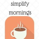 Simplifying Morning Routines