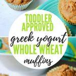 Toddler Approved Greek Yogurt Whole Wheat Muffins