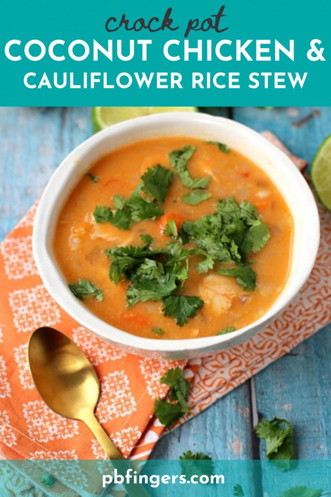 Crock Pot Coconut Chicken and Cauliflower Rice Stew