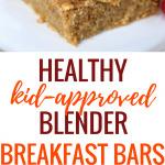 Healthy Blender Breakfast Bars - Kid Approved! (Kid Friendly Recipe)