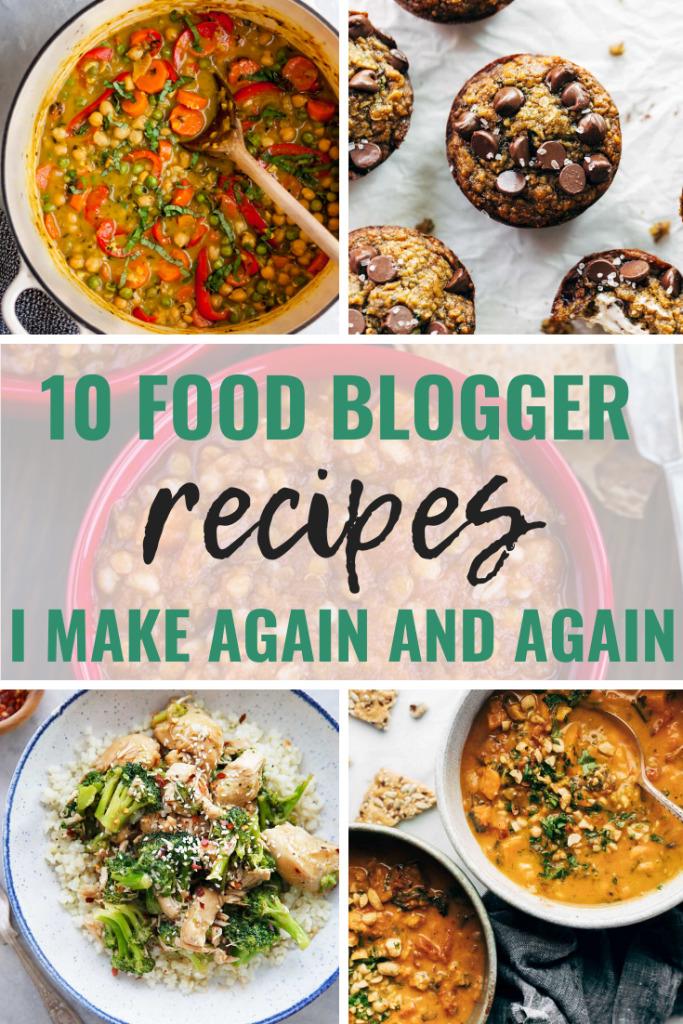 10 Blogger Recipes I Make Again and Again