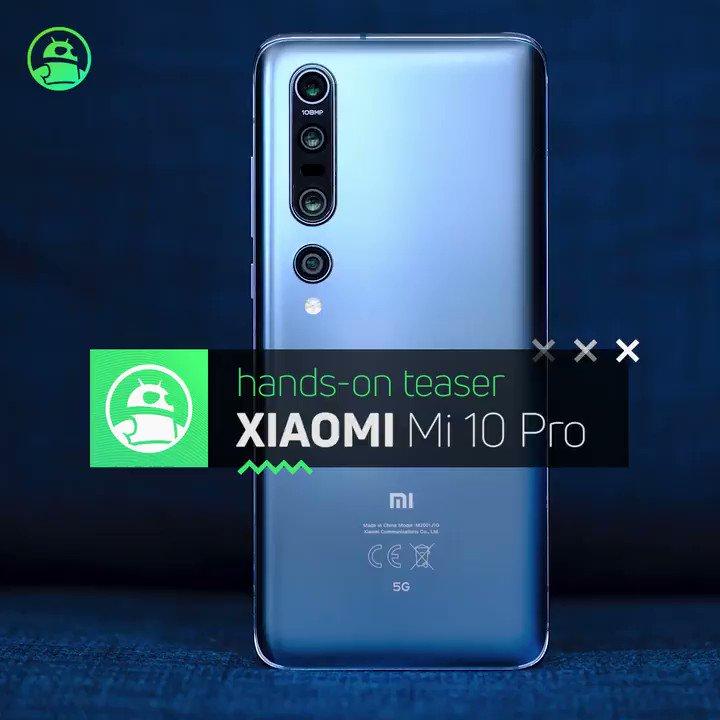 Image for the Tweet beginning: Xiaomi Mi 10 Pro hands-on