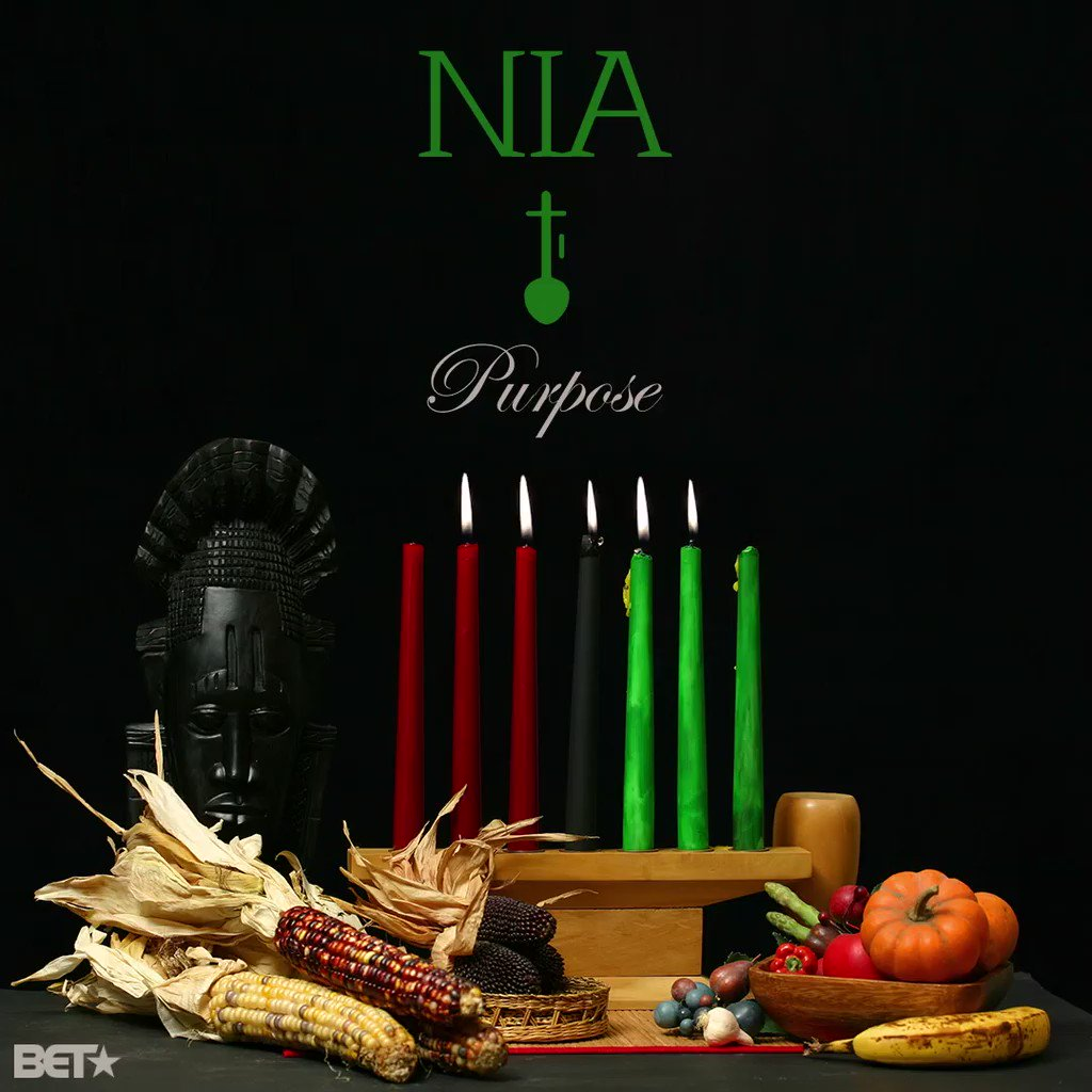 Kwanzaa Day 5 Is All About Nia Which Means Purpose Let