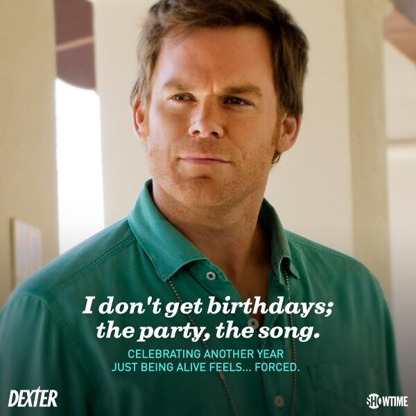 Dexter on Birthdays