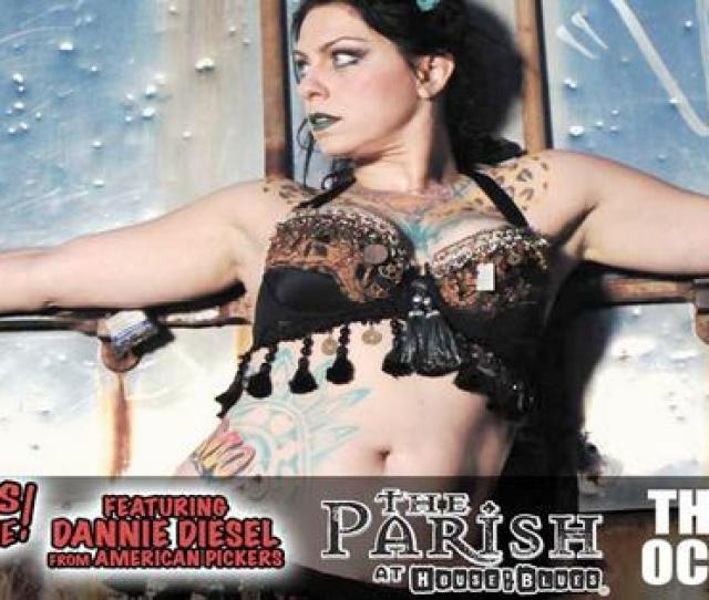 House Of Blues New Orleans On Twitter Catch Dannie Diesel Daniellecolby Of Americanpickers W Badgirlsofburlesque On 10 2