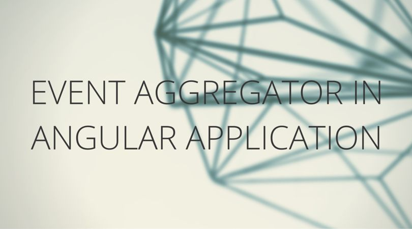 Event Aggregator in #angular #application  #angularjs #apps #app #frontend