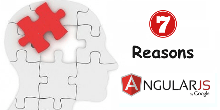 Top 7 Reasons Behind the Popularity #AngularJS