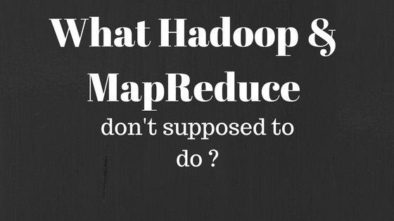 What Hadoop is not ? #MachineLearning #Hadoop #BigData #DataScience