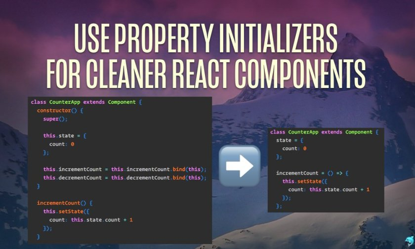 Use Property Initializers for Cleaner React Components    #ReactJS