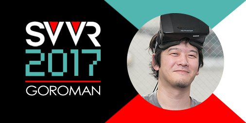 Don't miss this session at #SVVR2017: Diving into the Japanese Indie #VR scene w/ @GOROman