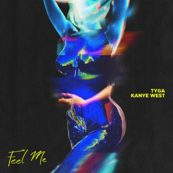 Tyga – Feel Me Lyrics ft. Kanye West