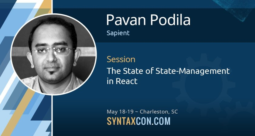 The State of State-Management in React via @pavanpodila -  #chstech #syntaxcon #reactjs