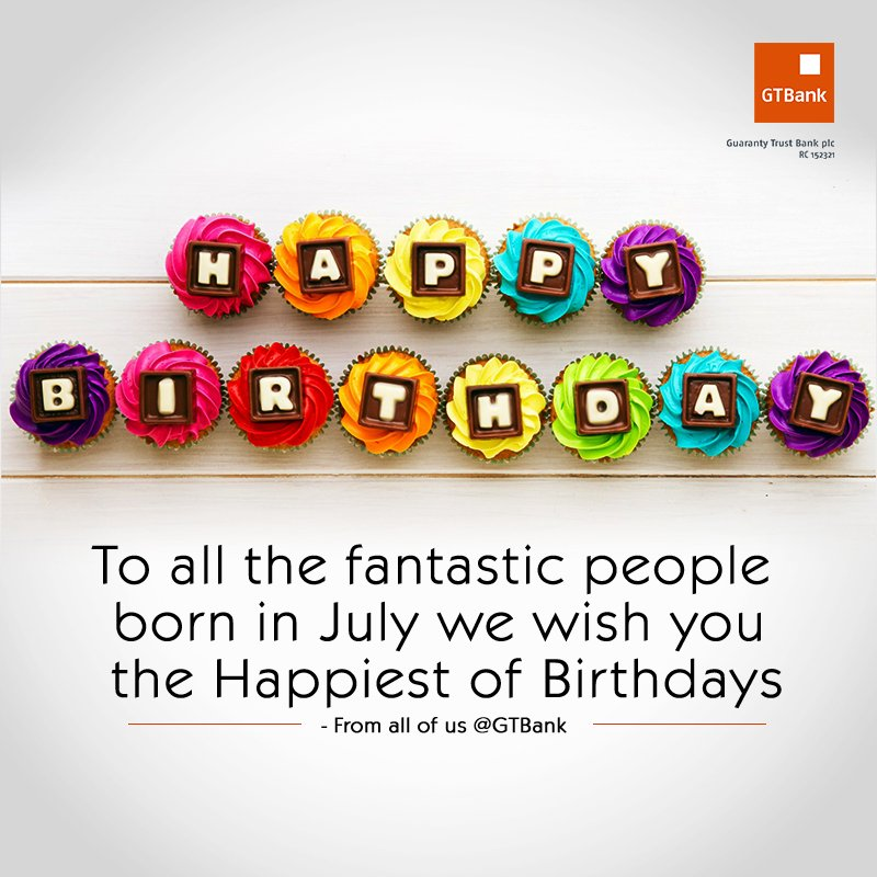 No We Haven 039 T Forgotten To Say Happy Birthday To All You July Babies Guaranty Trust Bank Scoopnest
