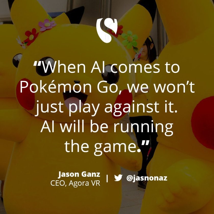 If you think #PokemonGo is a big deal now, just wait until #AI enters the battle