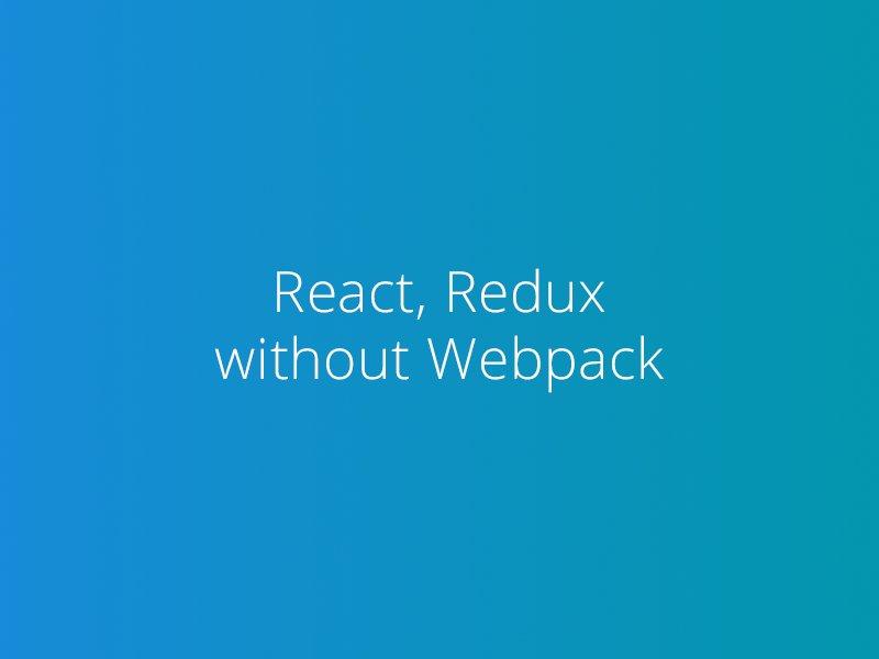 Get rid of webpack.config.js, build scripts and a ton of dev dependencies in #ReactJS proj.
