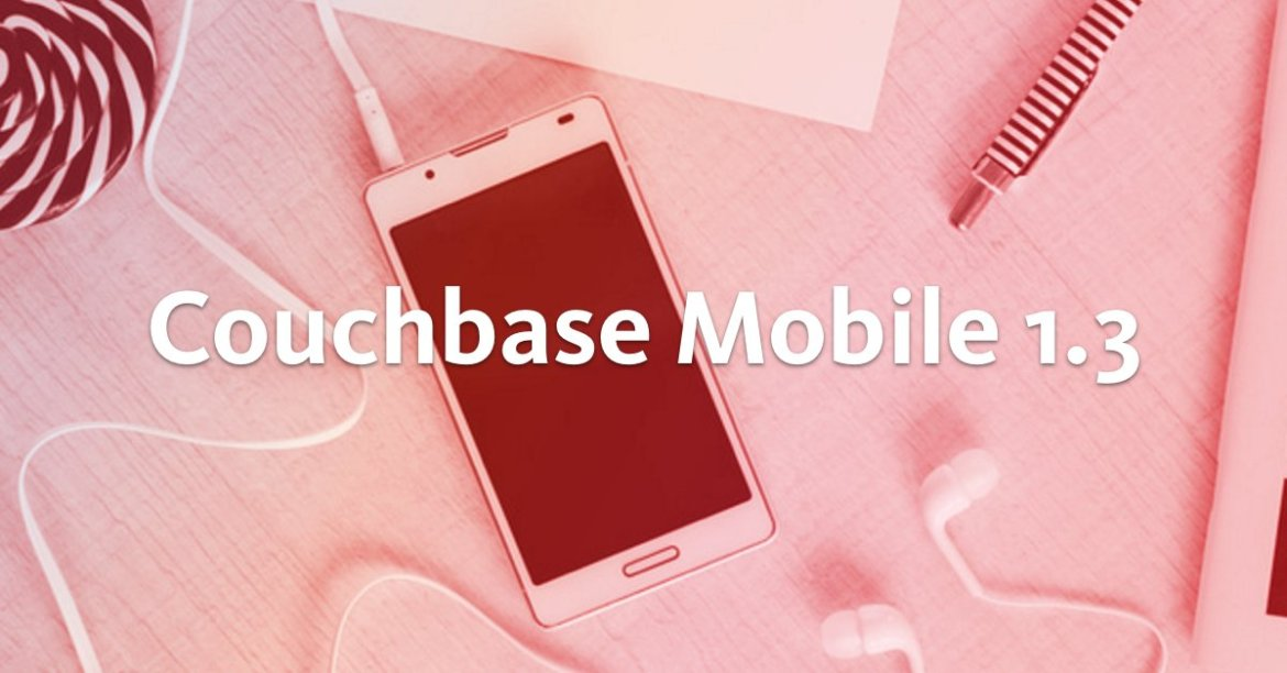 What's new in #Couchbase #mobile? Support for OpenID Connect, document expiration plus more.
