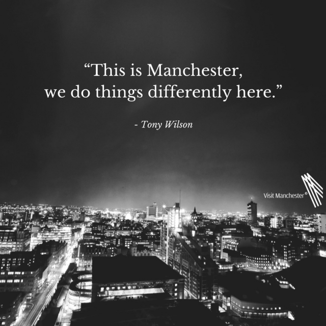 Manchester, we do things differently here