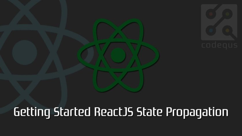 Getting Started ReactJS State Propagation ☞