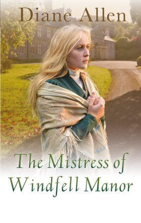 Win The Mistress of Windfell Manor by the bestselling Diane Allen: Giveaway Competition s.c