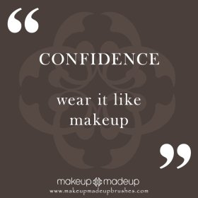 confidence beauty makeup qotd quote makeupbrushes feelgood quoteoftheday