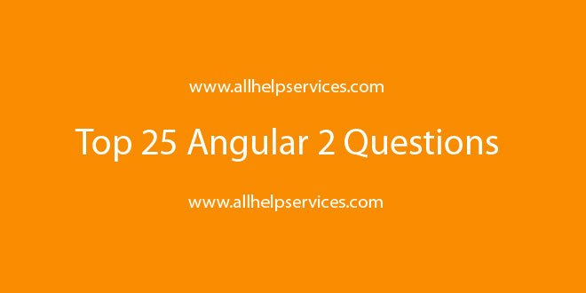 #Angular 2 #Questions for preparing #interview  @angular #js #javascript