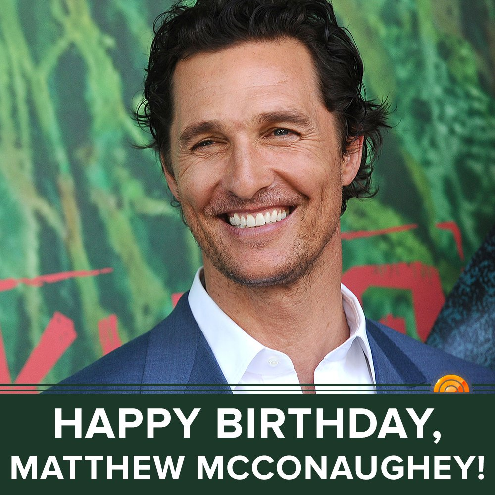 Alright Alright Alright Let S Wish Matthew Mcconaughey A Happy Birthday Today Scoopnest