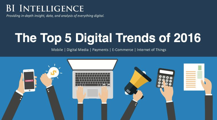 The top 5 digital trends for 2016   via @BIIntelligence #mobile #blockchain #IoT #ecommerce
