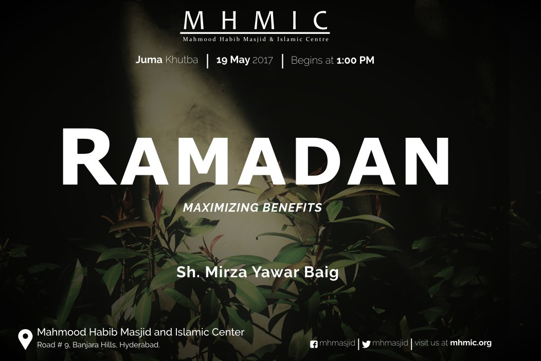Juma Khutba - Ramadan - Maximizing Benefits by Mirza Yawar Baig at Mahmood Habib Masjid and Islamic Centre