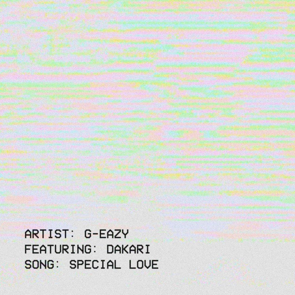 G-Eazy – Special Love Lyrics ft. Dakari