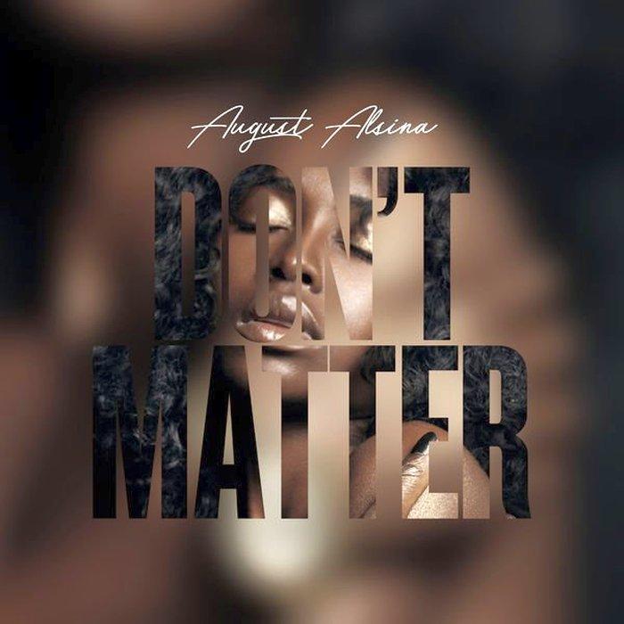 August Alsina – Don't Matter Lyrics