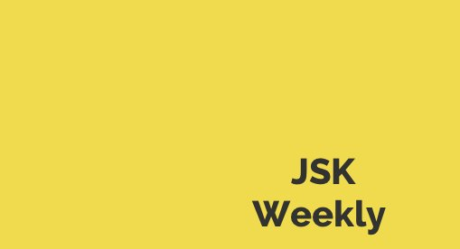 JSK Weekly is out. Come and see the best stories of the past week  #javascript #reactjs