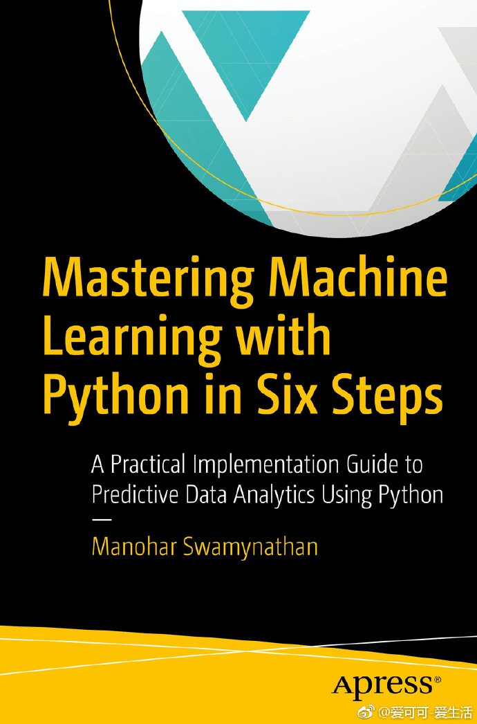 Mastering #MachineLearning with #Python in Six Steps (book)  #abdsc #BigData #DataScience #ML