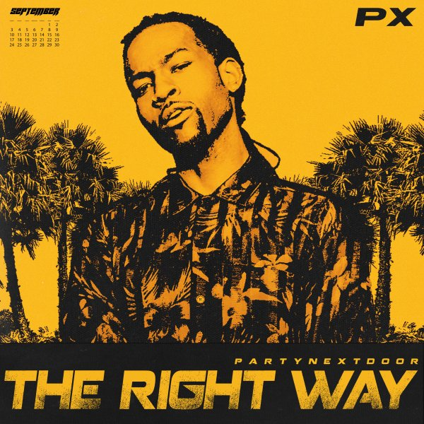 PARTYNEXTDOOR – The Right Way Lyrics