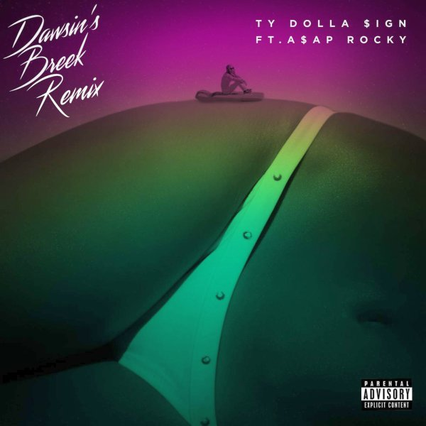 Ty Dolla Sign – Dawsin's Breek Remix Lyrics ft. ASAP Rocky