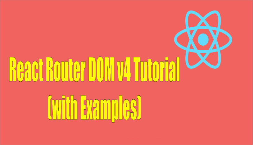 #React Router DOM v4 Tutorial (with Examples)  #reactjs #javascript #Programming #coding
