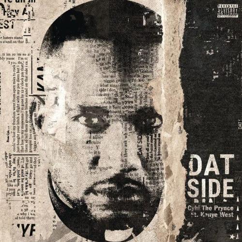 CyHi The Prynce – Dat Side Lyrics ft. Kanye West