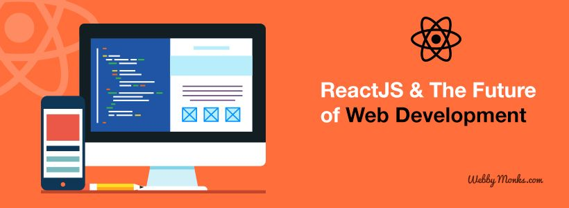 #ReactJS and The Future of #WebDevelopment:  @webbymonks