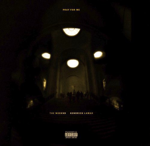 Kendrick Lamar & The Weeknd – Pray For Me Lyrics